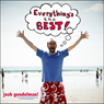 Everythings the Best!, by Josh Gondelman
