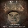 Evil (Unabridged) Audiobook, by Drac Von Stoller