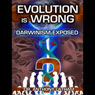 Evolution is Wrong: Darwinism Exposed, by Anthony Latham