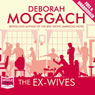 The Ex-Wives (Unabridged) Audiobook, by Deborah Moggach