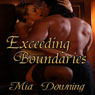 Exceeding Boundaries (Unabridged) Audiobook, by Mia Downing