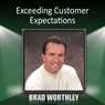 Exceeding Customer Expectations Audiobook, by Brad Worthley