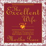 The Excellent Wife: A Biblical Perspective (Unabridged) Audiobook, by Martha Peace
