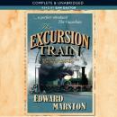 The Excursion Train: Railway Detective, Book 2 (Unabridged), by Edward Marston