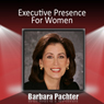 Executive Presence for Women (Unabridged) Audiobook, by Barbara Pachter