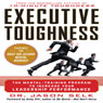Executive Toughness: The Mental-Training Program to Increase Your Leadership Performance (Unabridged) Audiobook, by Jason Selk