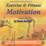 Exercise & Fitness Motivation, by Glenn Harrold
