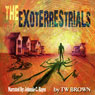 The Exoterrestrials (Unabridged) Audiobook, by TW Brown