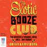 The Exotic Booze Club (Unabridged) Audiobook, by Brian Armstrong