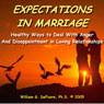Expectations in Marriage: Healthy Ways to Deal With Disappointment and Anger in Loving Relationships Audiobook, by William G. DeFoore