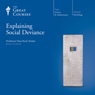 Explaining Social Deviance Audiobook, by The Great Courses
