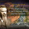 The Exploration of the Colorado River and Its Canyons (Unabridged), by John Wesley Powell