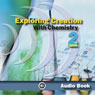 Exploring Creation with Chemistry (Unabridged) Audiobook, by Jay L. Wile