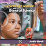 Exploring Creation with General Science: 2nd Edition (Unabridged) Audiobook, by Dr. Jay L. Wile