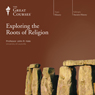 Exploring the Roots of Religion, by The Great Courses