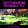 Exponential Apocalypse (Unabridged), by Eirik Gumeny
