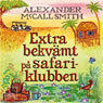 Extra bekvamt pa safariklubben (Unabridged), by Alexander McCall Smith