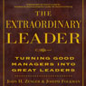 The Extraordinary Leader (Unabridged) Audiobook, by John H. Zenger