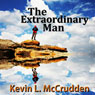 The Extraordinary Man: The Journey of Becoming Your Greater Self Audiobook, by Kevin L. McCrudden
