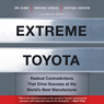 Extreme Toyota: Radical Contradictions That Drive Success at the Worlds Best Manufacturer (Unabridged) Audiobook, by Emi Osono