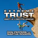 Extreme Trust: Honesty as a Competitive Advantage (Unabridged), by Don Peppers