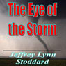 The Eye of the Storm (Unabridged) Audiobook, by Jeffrey Lynn Stoddard