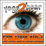 Eye Yoga, Vol. 2: More Yogic Eye Exercises for Stronger, Healthier and Even More Relaxed Eyes Audiobook, by Sue Fuller
