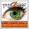 Eye Yoga, Vol.1: Yogic Eye Exercises for Strong, Healthy and Relaxed Eyes, by Sue Fuller