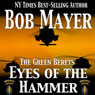 Eyes of the Hammer (Unabridged), by Bob Mayer