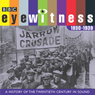 Eyewitness, 1930-1939: A History of the Twentieth Century in Sound Audiobook, by Joanna Burke