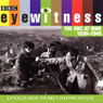 Eyewitness: The BBC at War 1938 - 1945