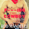 F-----g the Bosss Cowboy Nephew: Gay Sex Confessions Number 4 (Unabridged) Audiobook, by Rod Mandelli