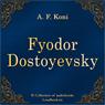 F. M. Dostoevskij (Fyodor Dostoyevsky) (Unabridged), by Anatolij Fedorovich Koni