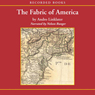 Fabric of America: How Our Borders And Boundaries Shaped the Country and Forged Our National Identity (Unabridged), by Andro Linklater