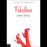 Fabulous over Forty: A Guide to Aging Well (Unabridged), by Josie Slaton Terry