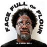 Face Full of Flour, by W. Kamau Bell