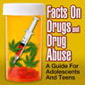 Facts on Drugs and Drug Abuse: A Guide for Adolescents and Teens (Unabridged), by National Institute on Drug Abuse