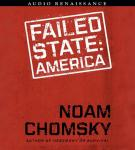 Failed States: The Abuse of Power and the Assault on Democracy (Unabridged), by Noam Chomsky