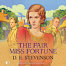 The Fair Miss Fortune (Unabridged) Audiobook, by D. E. Stevenson