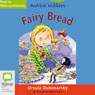 Fairy Bread: Aussie Nibbles (Unabridged) Audiobook, by Ursula Dubosarsky