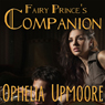 Fairy Princes Companion: Fifty Shades of Fae (Unabridged) Audiobook, by Ophelia Upmoore