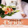 The Fairy Tale Bride: Once Upon a Wedding (Unabridged) Audiobook, by Kelly McClymer