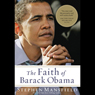The Faith of Barack Obama (Unabridged), by Stephen Mansfield
