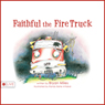 Faithful the Fire Truck (Unabridged) Audiobook, by Bryan Miles