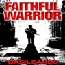 Faithful Warrior (Unabridged) Audiobook, by Basil Sands