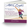 FaithLeaps: The Christian Moms Guide to Passion, Purpose, and Profits (Unabridged) Audiobook, by Alyssa Avant
