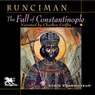 The Fall of Constantinople (Unabridged) Audiobook, by Steven Runciman