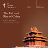 The Fall and Rise of China Audiobook, by The Great Courses