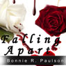 Falling Apart: Barely Alive, Book 2 (Unabridged) Audiobook, by Bonnie R. Paulson
