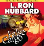 False Cargo (Unabridged) Audiobook, by L. Ron Hubbard